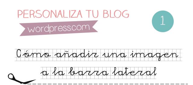 Personaliza tu blog: Cómo añadir una imagen a la barra lateral | Apuntes Multimedia