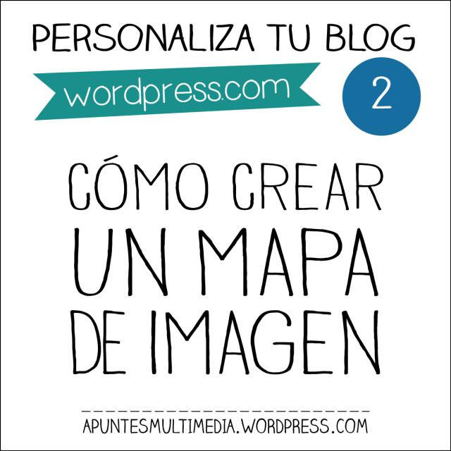 Personaliza tu blog-2: Cómo crear un mapa de imagen