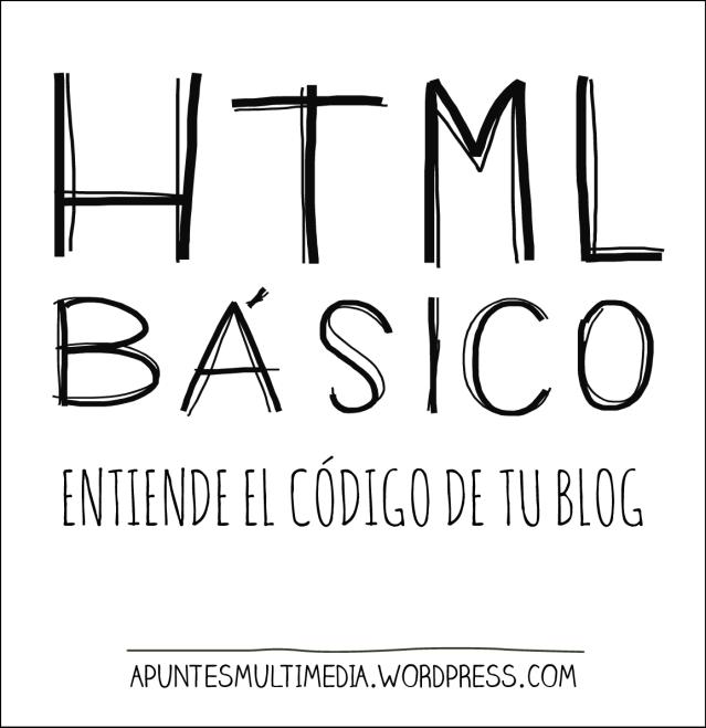 HTML Básico: Entiende el código de tu blog
