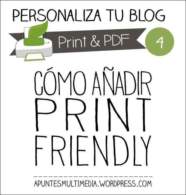 Personaliza tu blog-4: Cómo añadir Print Friendly