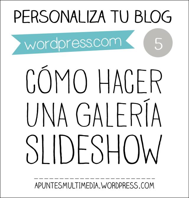 Personaliza tu blog-5: Cómo hacer una galería de fotos tipo slideshow