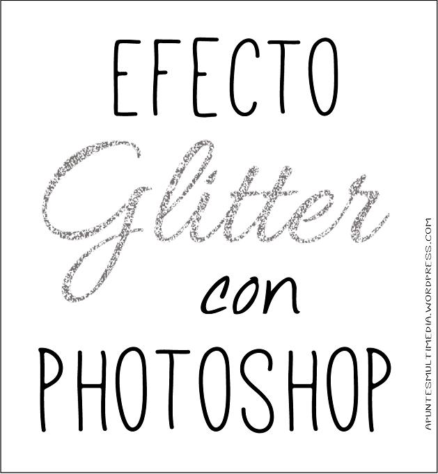 Cómo hacer efecto glitter con photoshop